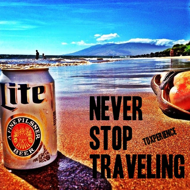 never stop traveling